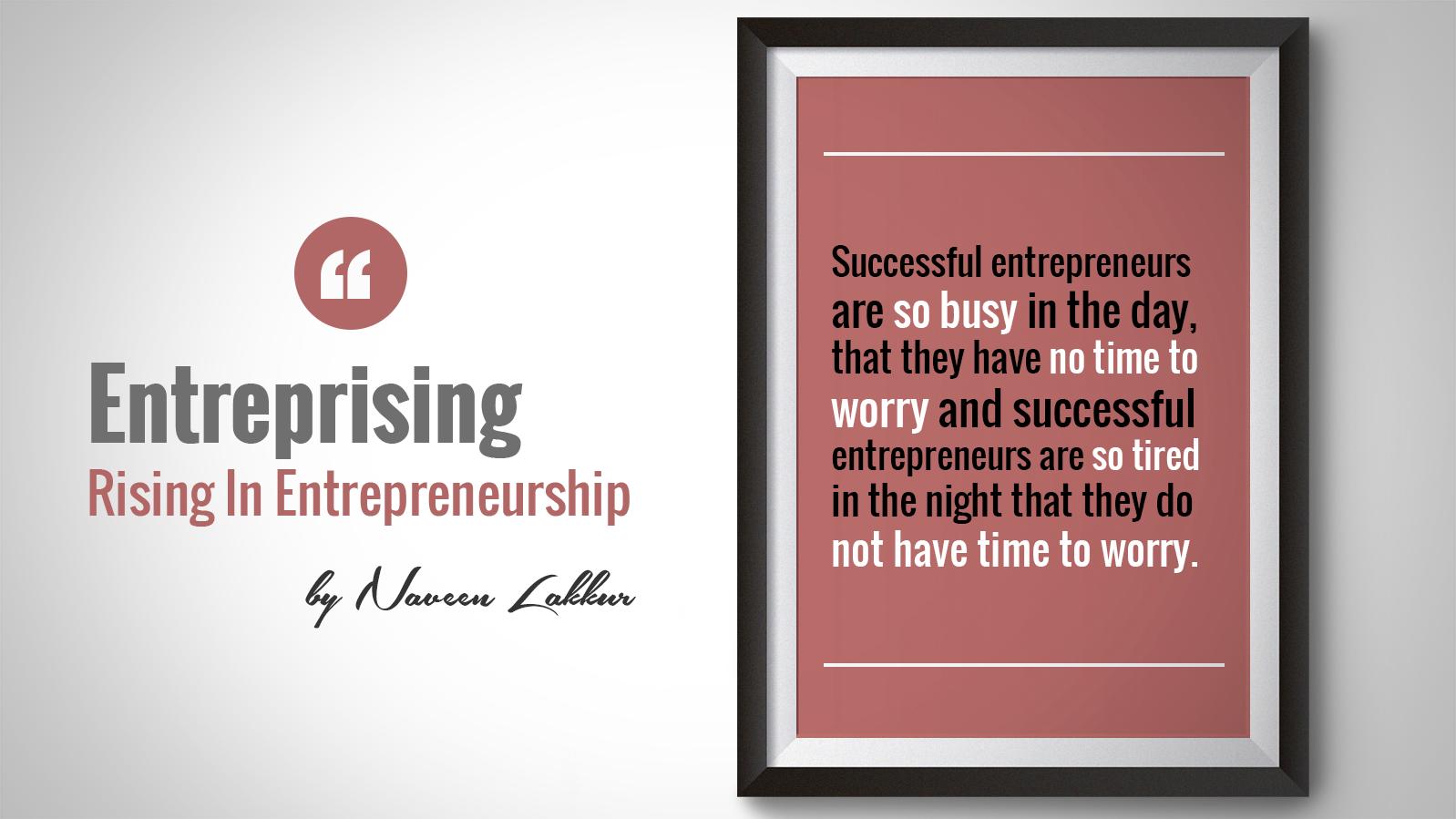 Successful Entrepreneurs Don't Worry