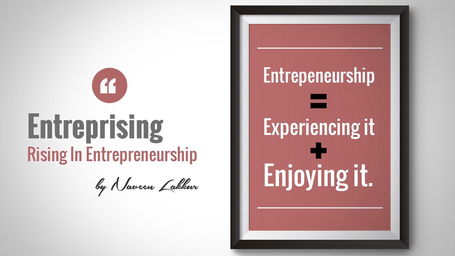 Enjoy the Entrepreneurship Experience