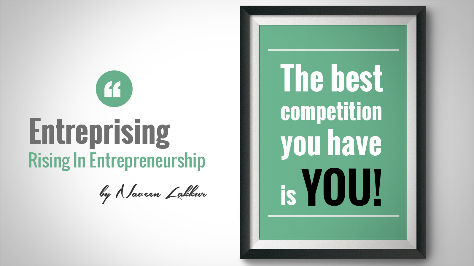 ENTREPRENEURS COMPETE WITH THEMSELVES