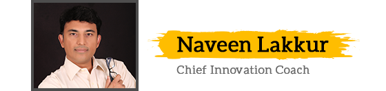 Naveen Lakkur - Chief Innovation Coach At Institute of Inspiring Innovation