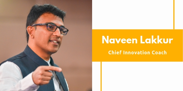 naveen lakkur chief innovation coach
