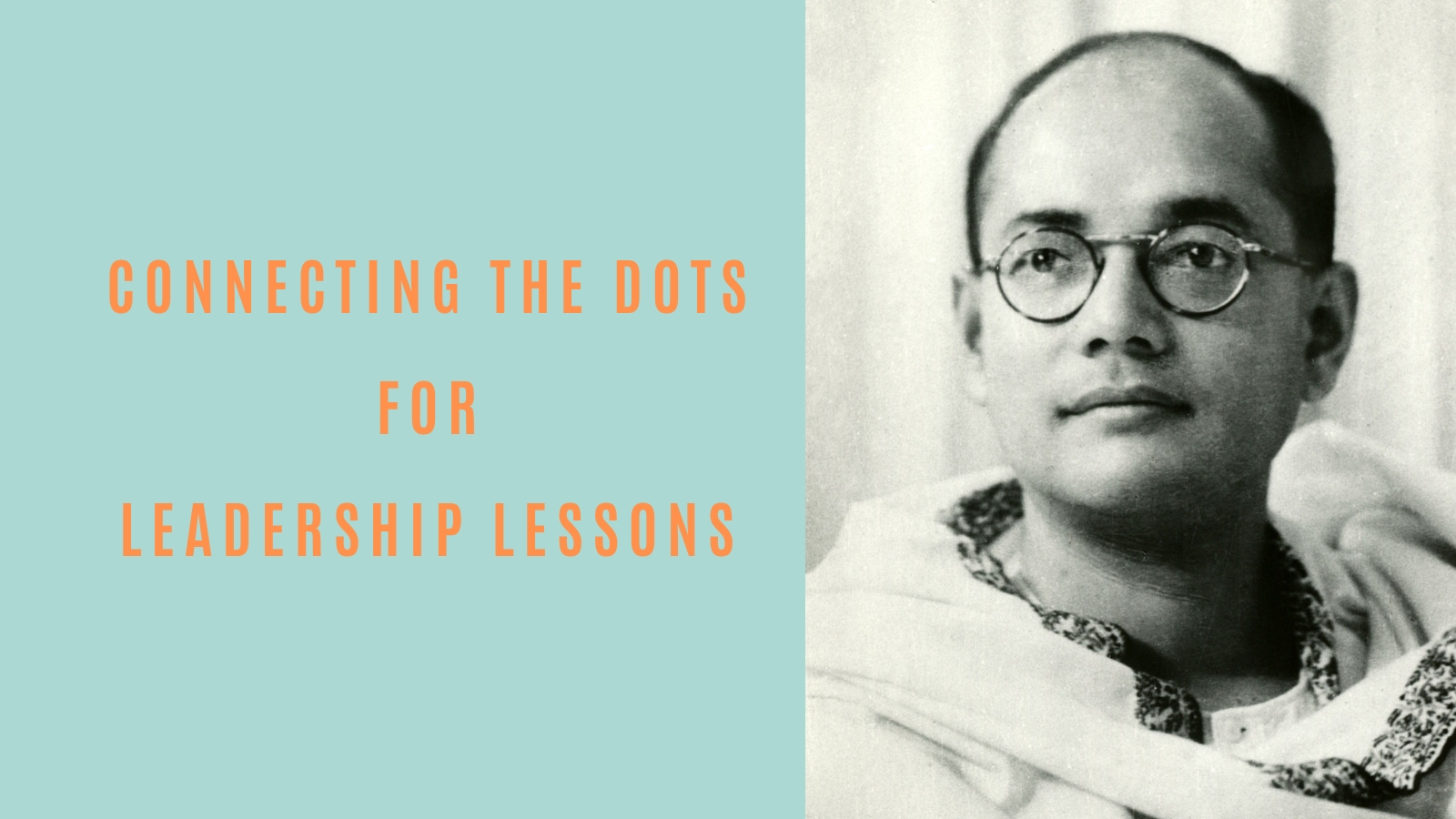 Connecting the Dots for Leadership Lessons - by Naveen Lakkur