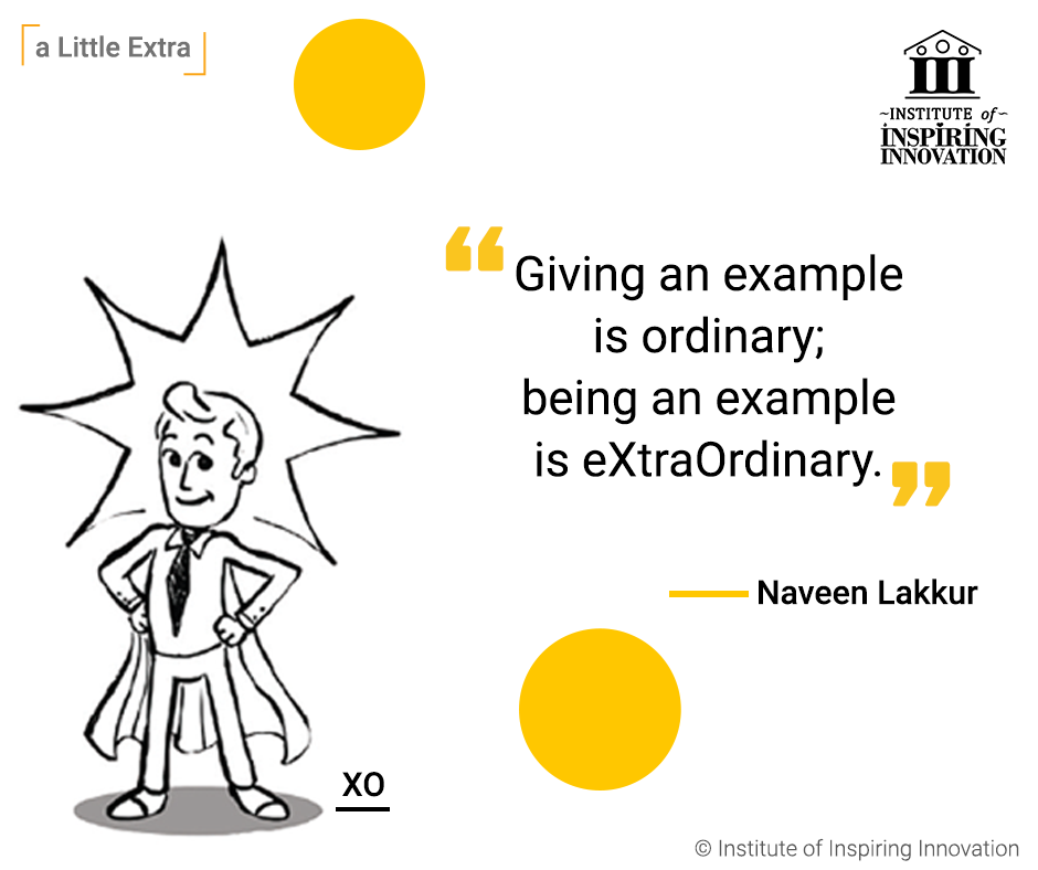 being an example is extraordinary - Naveen Lakkur