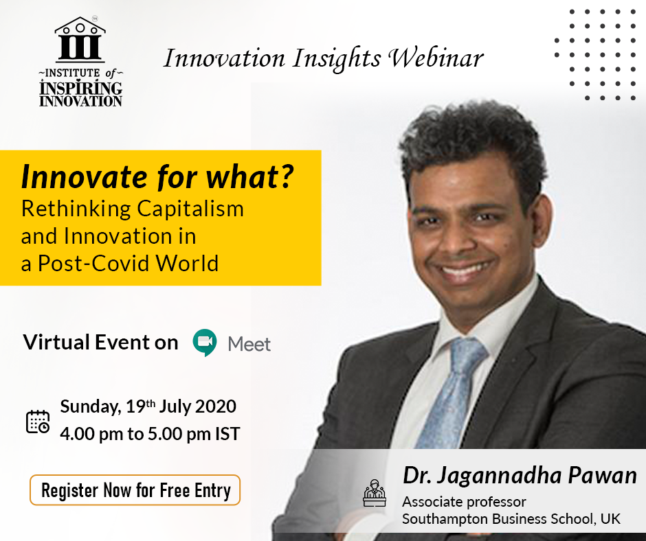 Innovate for What? Rethinking Capitalism and Innovation in a Post-COVID World with Dr. Jagannadha Pawan