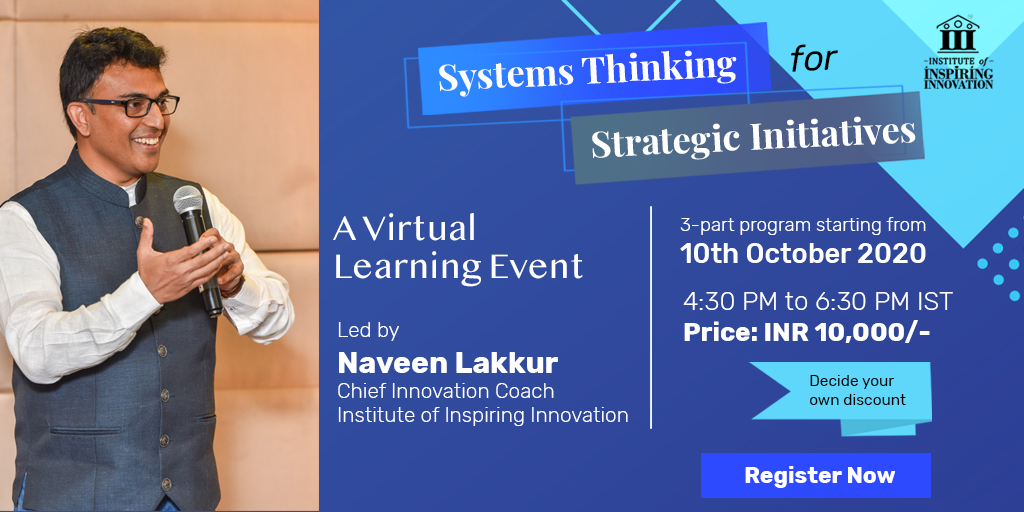 Systems Thinking for Strategic Initiatives - a Virtual Learning Event with Naveen Lakkur